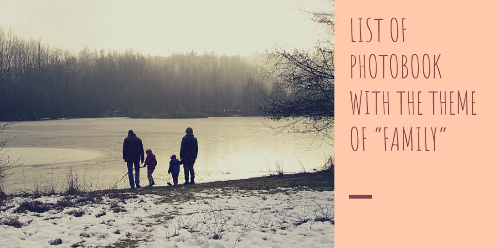 """「家族」をテーマにした写真集のリスト / List of photobook with the theme of """"family"""""""
