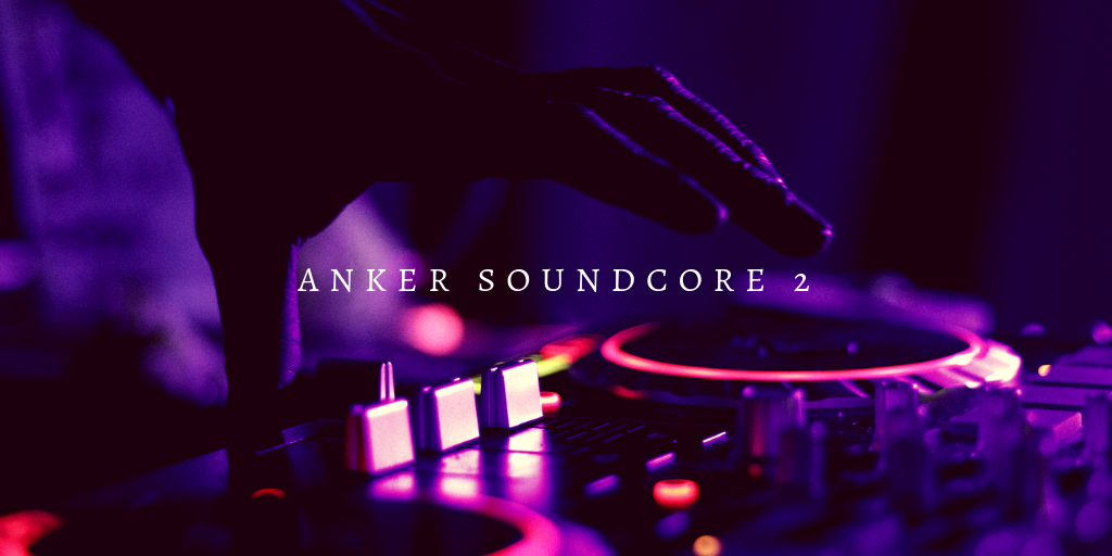 Anker SoundCore 2 はお風呂で音楽を聴くのにイチオシなBluetoothスピーカー