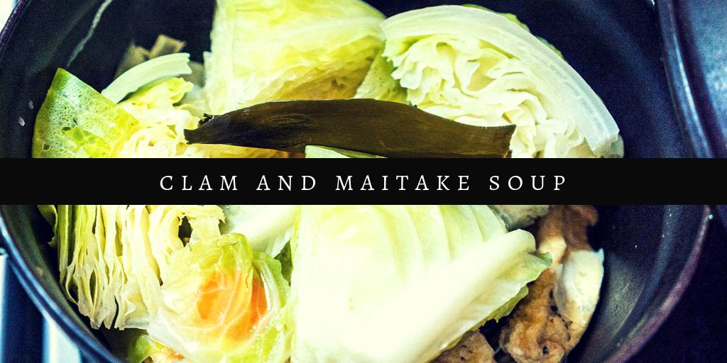 ストウブで「アサリとマイタケの和風スープ」を作る